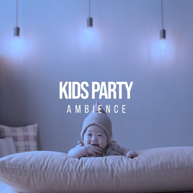 """ Restful Kids Party Ambience """