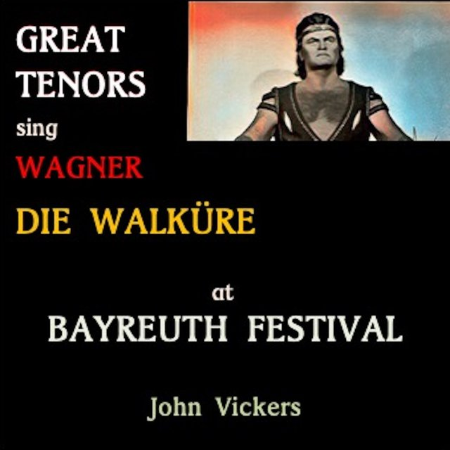 Great Tenors sing Wagner · Die Walküre