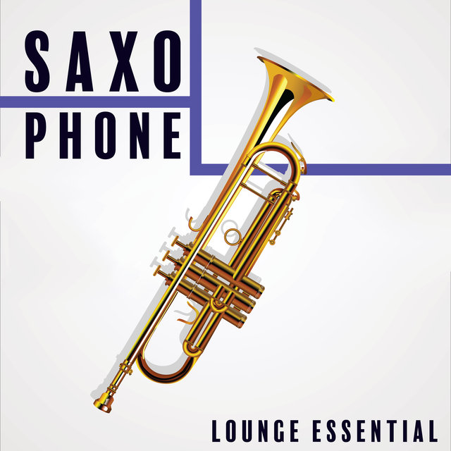 Saxophone Lounge Essential – Relaxing Shades of Saxophone Jazz Melodies Perfect for Restaurant, Cafe or Home Relaxation