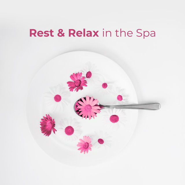 Rest & Relax in the Spa: 15 Best Relaxing Songs Perfect for Body & Mind Regeneration, Wellness, Spa Salon, Nature Sounds, Soft Piano Melodies, New Dose of Strength and Energy