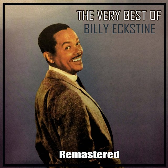 The Very Best of Billy Eckstine