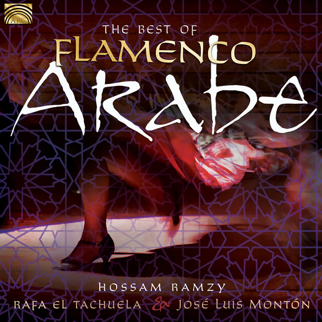 The Best of Flamenco Arabe