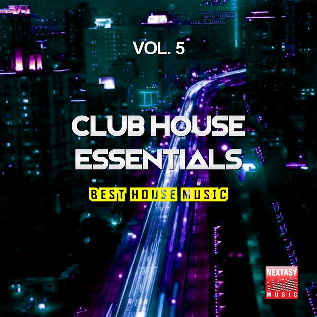 Club House Essentials, Vol. 5 (Best House Music)