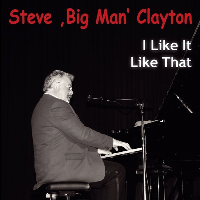 Cover art for album I Like It Like That (Blues & Boogie) by Steve Big Man Clayton