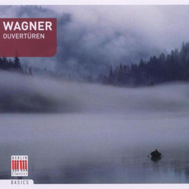 Wagner: Opera Overtures