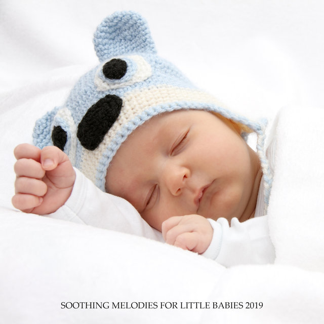 Soothing Melodies for Little Babies 2019