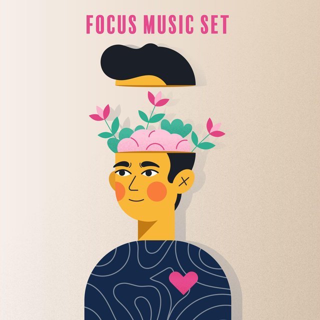 Focus Music Set – Chillout Music for Better Learning, Effective Study Skills, Brain Stimulation, Visualization & Imagination, Mental Ability, Open Your Mind, Good Results