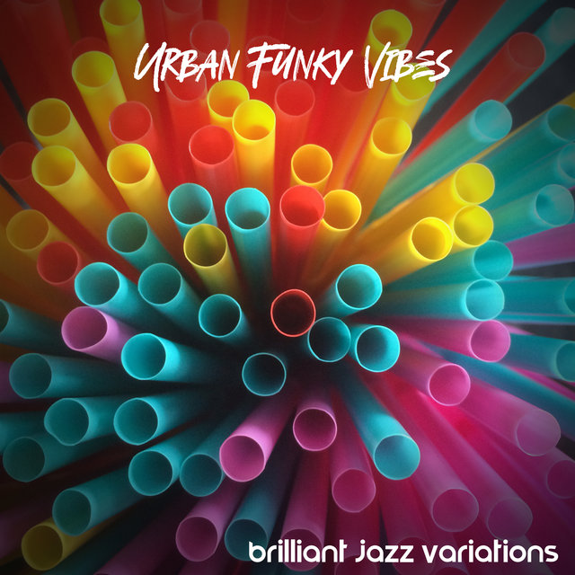 Urban Funky Vibes: Brilliant Jazz Variations