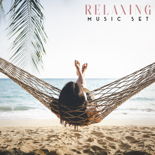 Relaxing Music Set: 15 Songs for a Weekend's Rest, Relaxation Time, Calming Down, Relieving, To Chill Out
