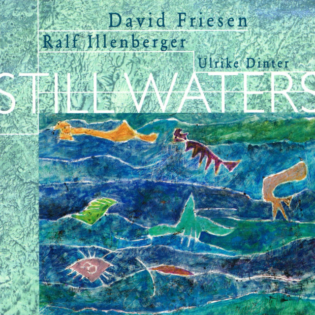 Cover art for album Still Waters by David Friesen, Ralf Illenberger, Ulrike Dinter