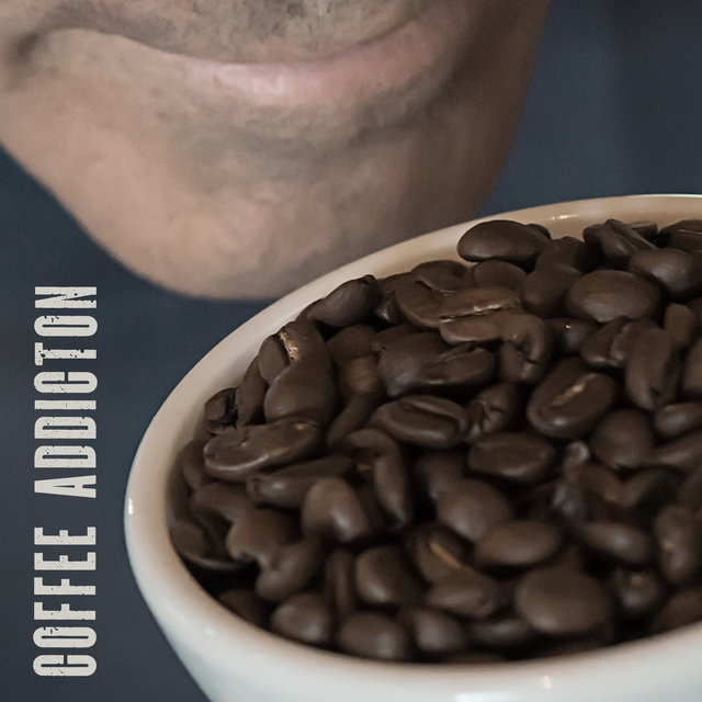 Coffee Addiciton: The Essential Instrumental Music for Coffee at The Beginning of The Day