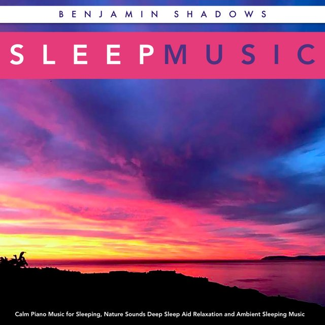 Sleep Music: Calm Piano Music for Sleeping, Nature Sounds Deep Sleep Aid Relaxation and Ambient Sleeping Music
