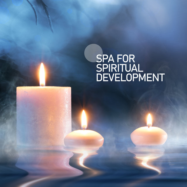 SPA for Spiritual Development: Anti Stress Therapy, Beauty Time, Comfort Zone, Mind, Body & Soul Remedy