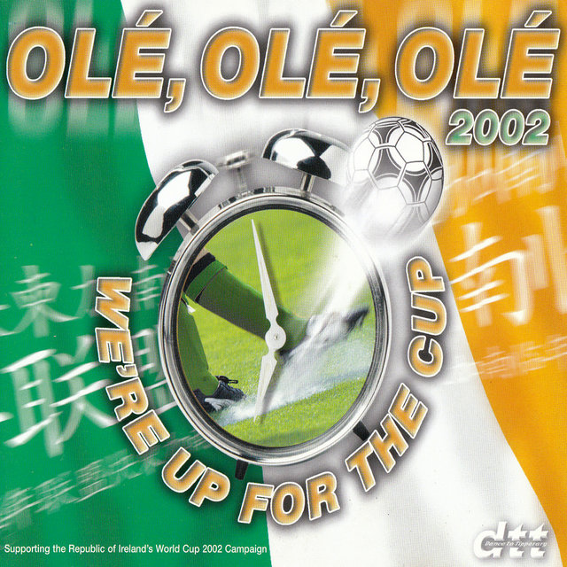 OLÉ, OLÉ, OLÉ 2002 (We're Up For The Cup)