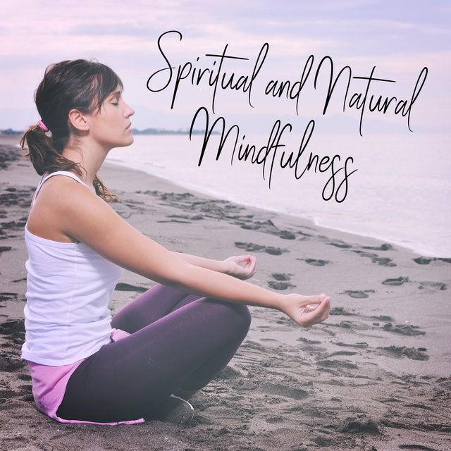 Spiritual and Natural Mindfulness – Meditation Music Zen, Nature Sounds, Deep Contemplation and Focus, Relaxing Sounds