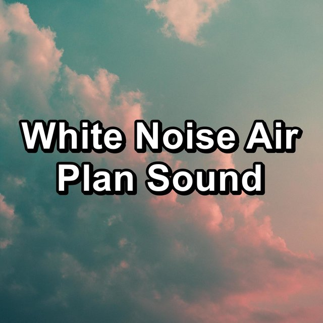 White Noise Air Plan Sound