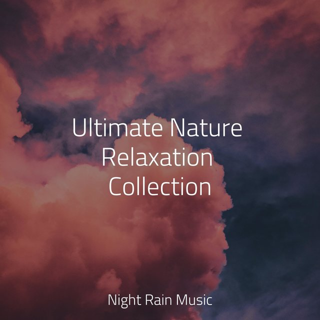 Ultimate Nature Relaxation Collection