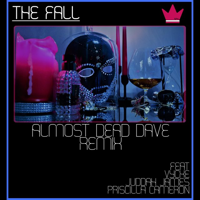 The Fall (feat. Almost Dead Dave, Vycke, Priscilla Cameron & Juddah James)