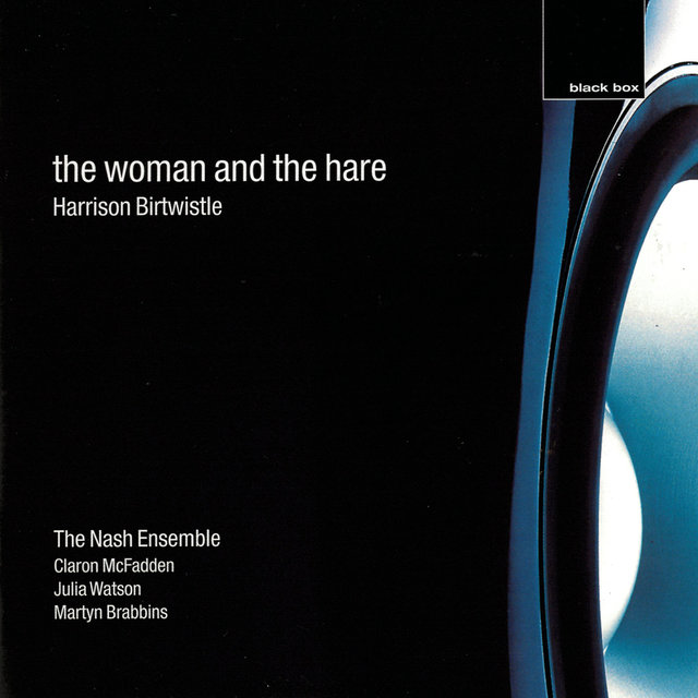 Birtwistle: The Woman And The Hare