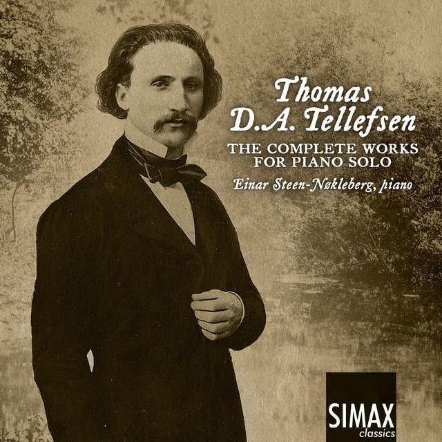 Thomas D. A. Tellefsen: The Complete Works for Piano Solo