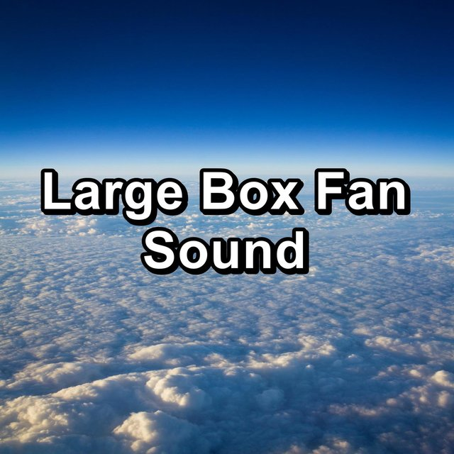 Large Box Fan Sound