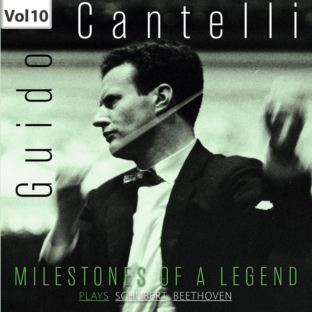 Milestones of a Legend: Guido Cantelli, Vol. 10
