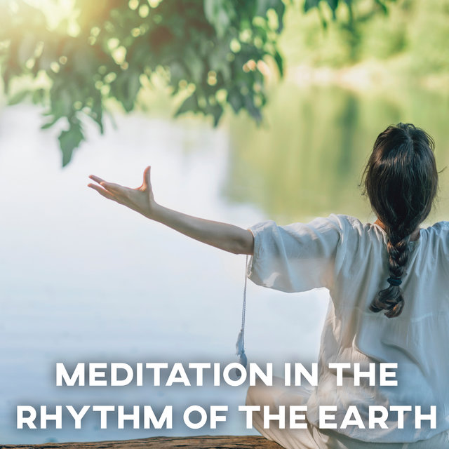 Meditation in the Rhythm of the Earth – Collection of Ambient Nature Sounds for Contemplation Session