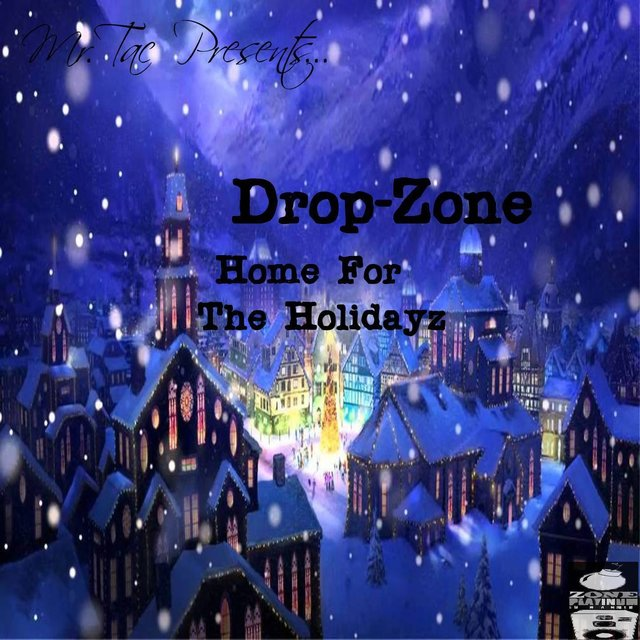 Drop-Zone Home for the Holidayz