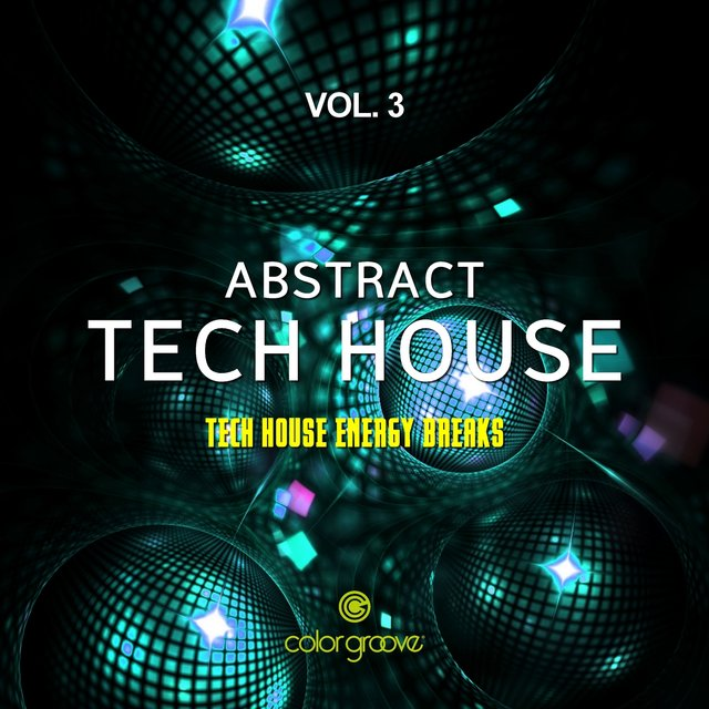 Abstract Tech House, Vol. 3 (Tech House Energy Breaks