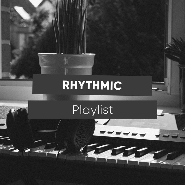 Rhythmic Evening Playlist