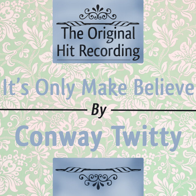 The Original Hit Recording: It's only Make Believe