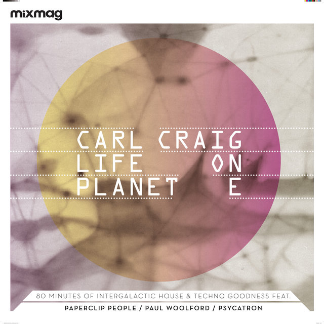 Mixmag presents Carl Craig - Life On Planet E