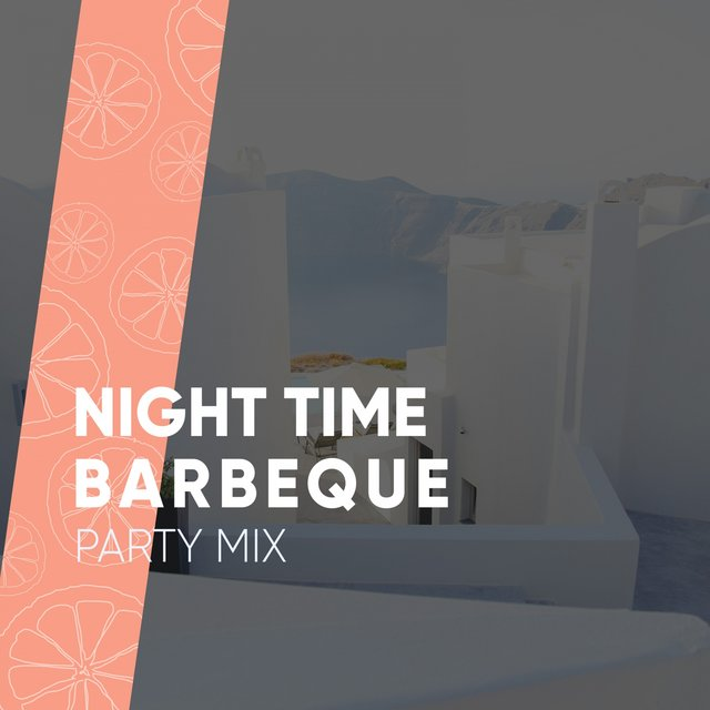 Night Time Barbeque Party Mix