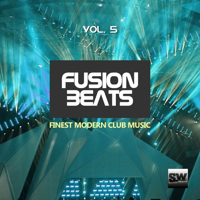 Fusion Beats, Vol. 5 (Finest Modern Club Music)