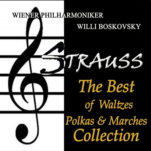 Strauss: The Best of Waltzes, Polkas & Marches Collection