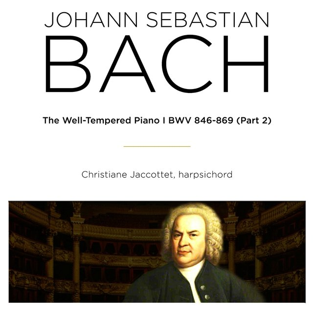 Bach: The Well Tempered Piano I, BWV 846 - 869, Pt. 2