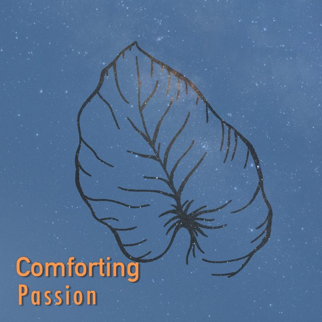 # Comforting Passion
