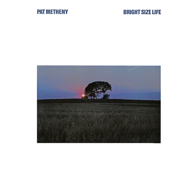 Cover art for album Bright Size Life by Pat Metheny