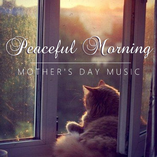 Peaceful Morning Mother's Day Music