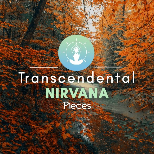 Transcendental Nirvana Pieces