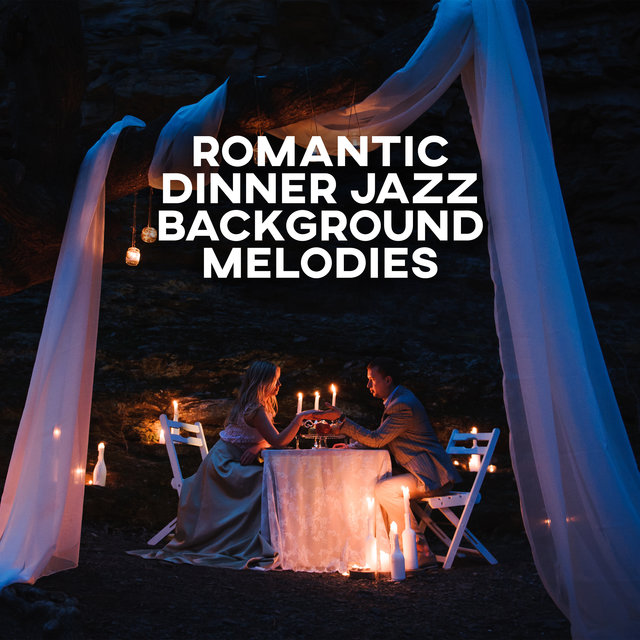 Romantic Dinner Jazz Background Melodies