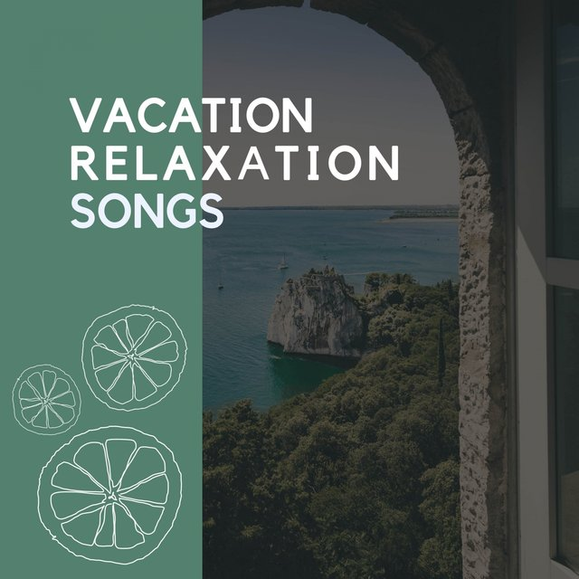 Vacation Relaxation Songs