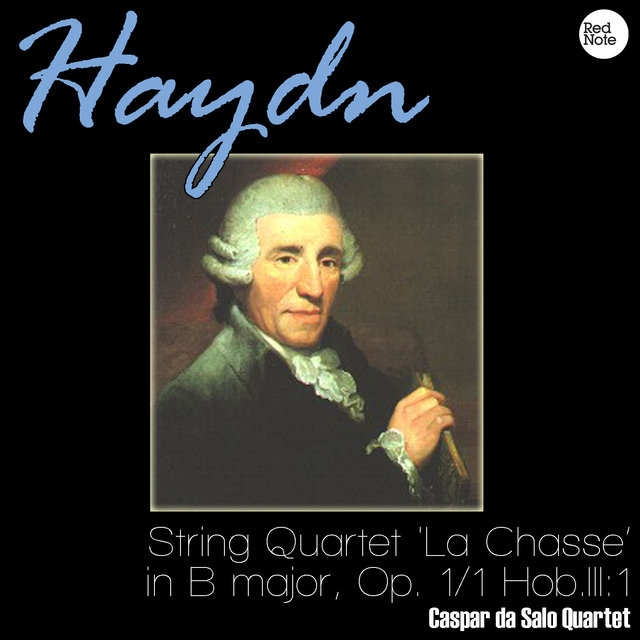 Haydn: String Quartet 'La Chasse' in B major, Op. 1/1 Hob.III:1