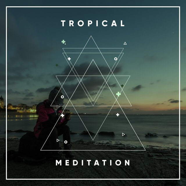 # Tropical Meditation