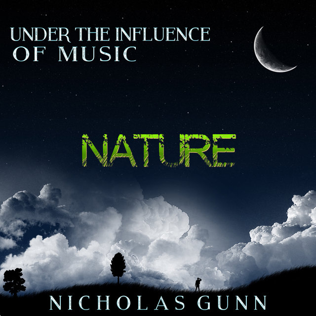 Nature, Under the Influence of Music