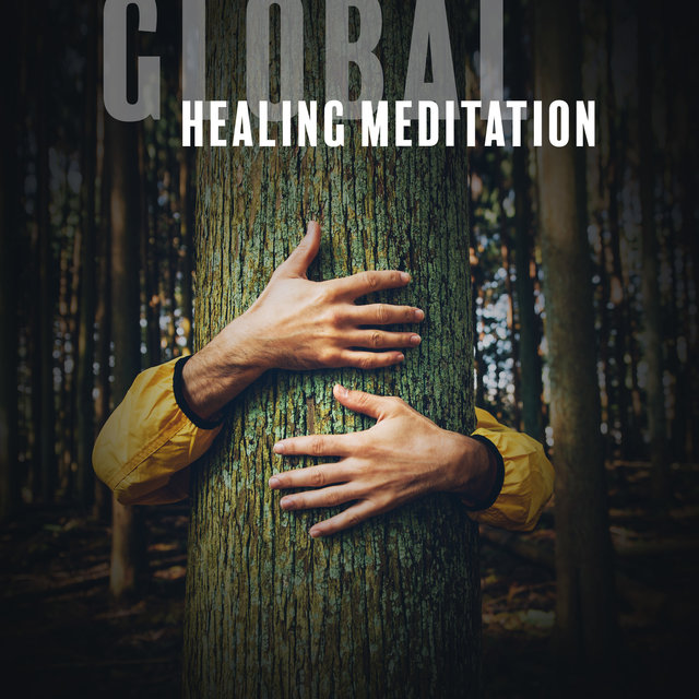 Global Healing Meditation: Peace, Calm, Love, Coping with Crisis & Deep Relaxation Music