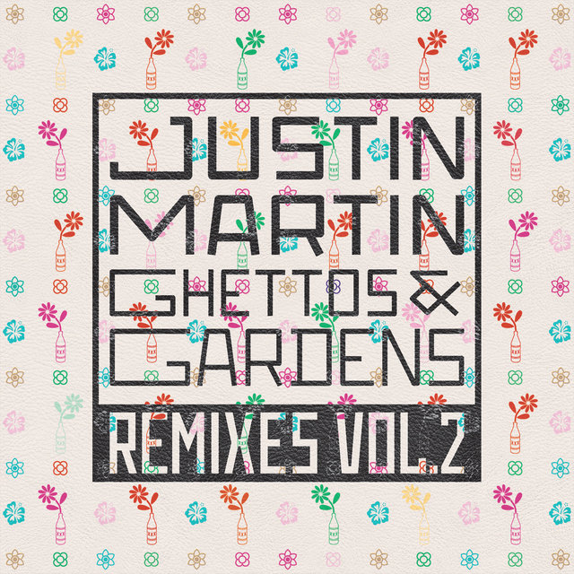 Ghettos & Gardens Remixes, Vol. 2