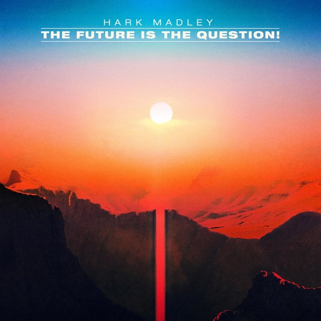 The Future Is the Question!