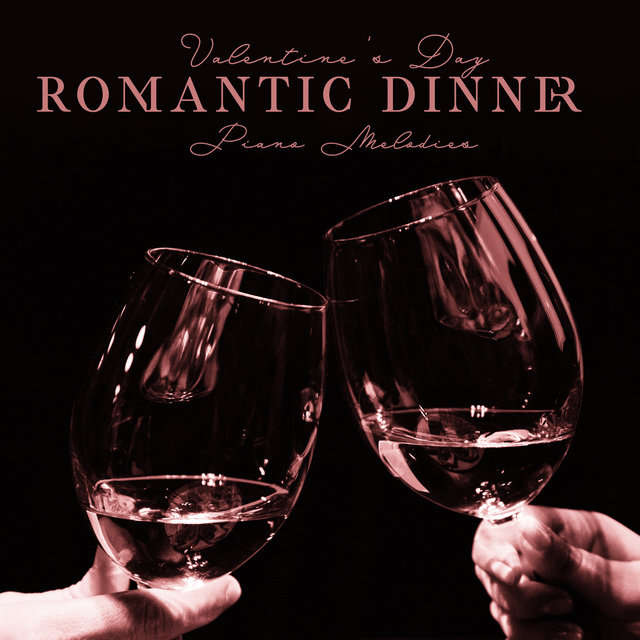 Valentine's Day Romantic Dinner Piano Melodies 2020