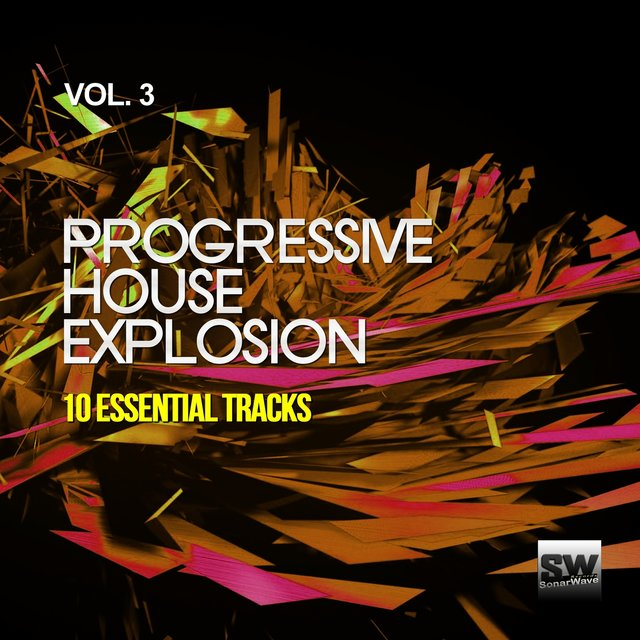 Progressive House Explosion, Vol. 3 (10 Essential Tracks)